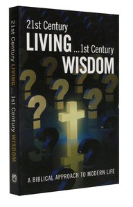 21St Century Living...1st Century Wisdom