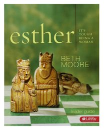 Esther: Its Tough Being a Woman (Leader Guide) (Beth Moore Bible Study Series)