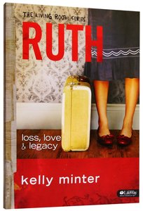 Ruth Loss Love And Legacy Member Book 6 Sessions The Part 11