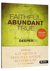 Faithful, Abundant, True (Member Book) (Beth Moore Bible Study Series)