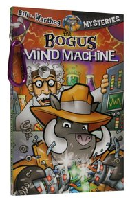 The Bogus Mind Machine (#05 in Bill The Warthog Mysteries Series)
