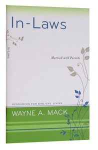 In-Laws - Married With Parents (Resources For Biblical Living Series)