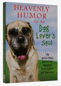 Heavenly Humor For the Dog Lovers Soul