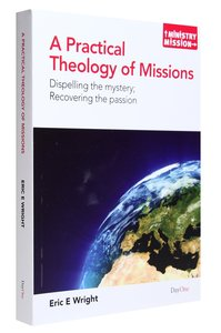 A Practical Theology of Missions (Ministry And Mission Series)