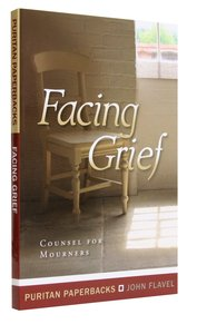 Facing Grief: Counsel For Mourners