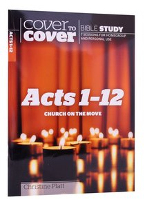 Acts 1-12 - Church on the Move (Cover To Cover Bible Study Guide Series)