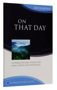 On That Day (Zechariah) (Interactive Bible Study Series)