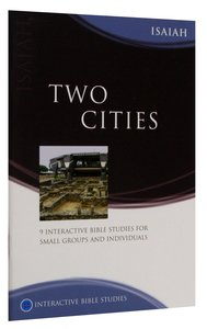 Two Cities (Isaiah) (Interactive Bible Study Series)