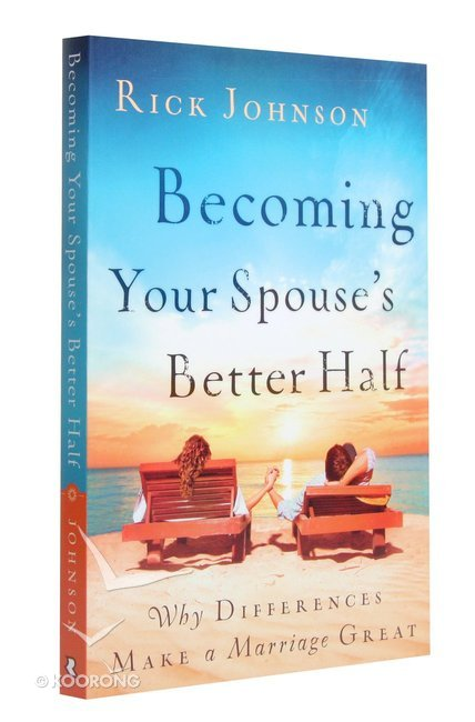 Becoming Your Spouses Better Half: Why Differences Make a Marriage Great