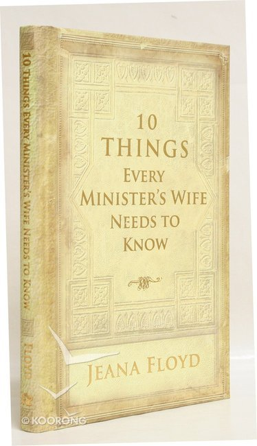 10 Things Every Ministers Wife Needs To Know