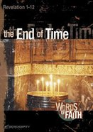 End of Time, the - Revelation 1-12 (13 Sessions) (Words Of Faith Series)