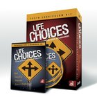 Life Choices Youth Curriculum Kit (To Save A Life Series)
