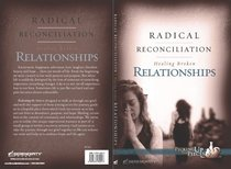 Radical Reconciliation (Member Book, 8 Sessions) (Picking Up The Pieces Series)