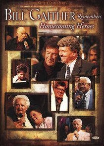Bill Gaither Remembers Homecoming Heroes (Gaither Gospel Series)
