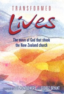 Transformed Lives: The Move of God That Shook the Nz Church