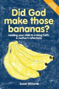 Did God Make Those Bananas?