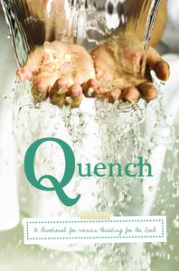 Quench: A Devotional to Refresh Your Spirit With Living Water