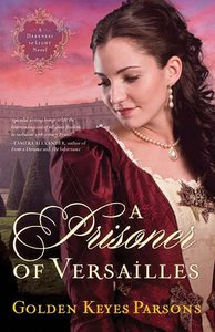 A Prisoner of Versailles (#02 in Darkness To Light Series)