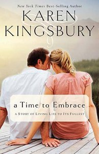 A Time to Embrace: A Story of Living Life to Its Fullest