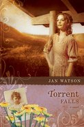 Torrent Falls (#03 in Troublesome Creek Series)