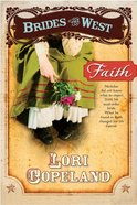 Faith (#01 in Brides Of The West Series)