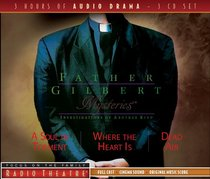 Radio Theatre #01: Father Gilbert Mysteries (3 CDS) (#01 in Father Gilbert Mysteries Radio Series)
