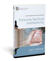 Pursuing Spiritual Authenticity (#4 in Truth For Today: From The Old Testament Series)