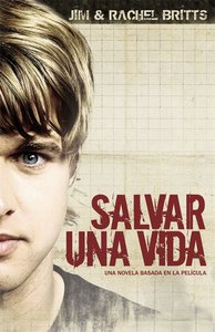 Salvar Una Vida #01: (To Save a Life) (#01 in To Save A Life Series)