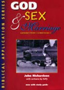 God, Sex & Marriage (With Study Guide) (Biblical Application Series)