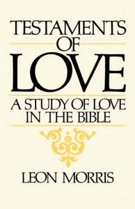 Testaments of Love: A Study of Love in the Bible