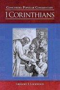 1 Corinthians (Concordia Commentary Series)