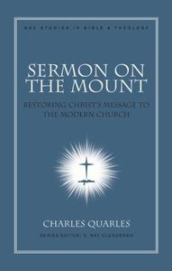Sermon on the Mount (#11 in New American Commentary Studies In Bible And Theology Series)
