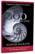 Why God Wont Go Away: Engaging With the New Atheism