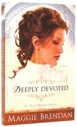 Deeply Devoted (#01 in Blue Willow Brides Series)