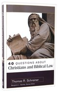 About Christians and Biblical Law (40 Questions Series)