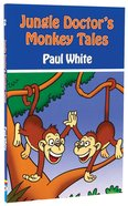 Monkey Tales (#02 in Jungle Doctor Animal Stories Series)