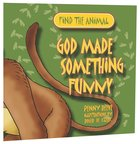 Find the Animal: God Made Something Funny (Monkey) (Find The Animals Series)