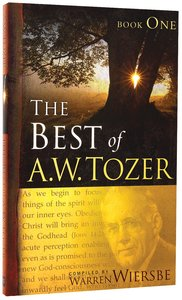 The Best of a W Tozer (Book 1)