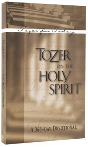 Tozer on the Holy Spirit: A 366 Day Devotional