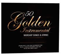 50 Golden Instrumental Worship Songs and Hymns
