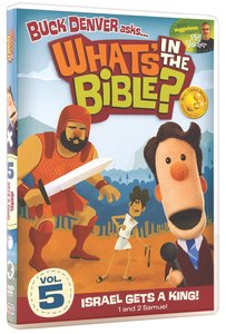 Israel Gets a King! (2011) (1 & 2 Samuel) (#05 in Whats In The Bible Series)