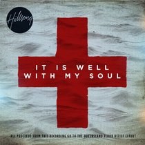 Hillsong 2011 It is Well With My Soul Single