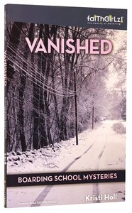 Vanished (#01 in Boarding School Mysteries Series)