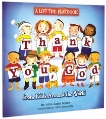 Thank You, God From Kids Around the World (Lift The Flap)
