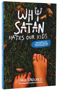 Why Satan Hates Our Kids