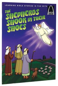 The Shepherds Shook in Their Shoes (Arch Books Series)