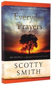 Everyday Prayers:365 Days to Gospel-Centered Faith
