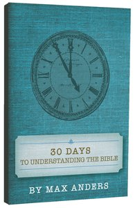 30 Days to Understanding the Bible