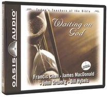 Waiting on God (#1 in Todays Teachers Of The Bible Series)