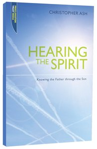 "Hearing the Spirit (Proclamation Trusts ""Preaching The Bible"" Series)"
